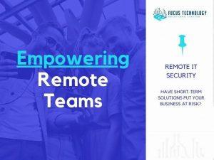 Empowering Remote Teams